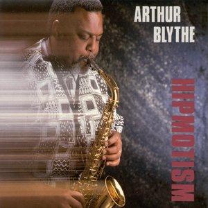 Image for 'Blythe, Arthur: Hipmotism'