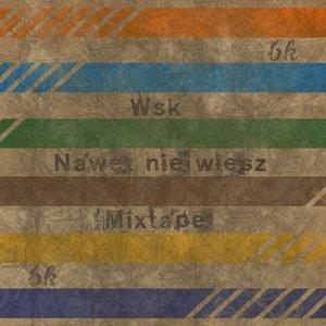 Image for 'Nawet nie wiesz Mixtape'