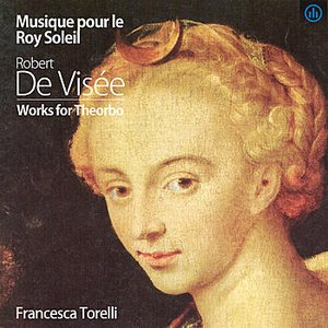 Image for 'Musique pour le Roy Soleil, Robert de Visee, Works for Theorbo'