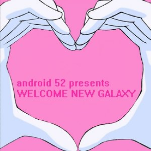 Image for 'android52 presents WELCOME NEW GALAXY'