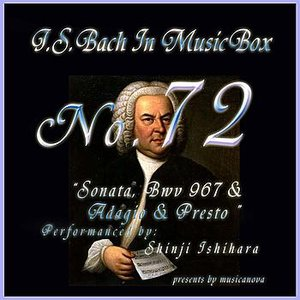 Image for 'Bach In Musical Box 72 /Sonata In A Minor Bwv967 And Adagio And Presto'