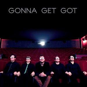 Imagen de 'Gonna Get Got'