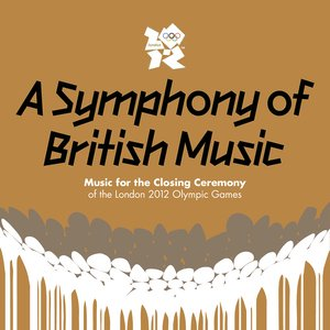 Image for 'A Symphony Of British Music: Music For The Closing Ceremony Of The London 2012 Olympic Games'