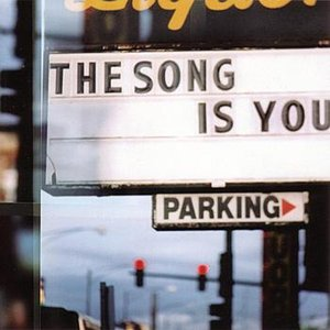 Image for 'The Song Is You'