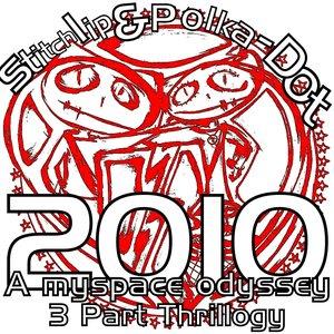 """Image for 'Stitchlip & Polka-Dot  """"2010 (A Myspace Odyssey)""""'"""