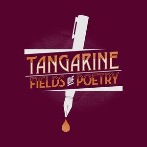 Immagine per 'Tangarine - Fields of Poetry'