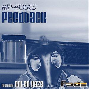 Image for 'Hip-House Feedback (feat. Em Ce Haze)'