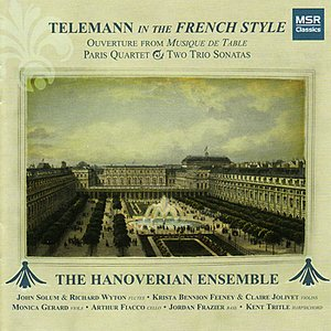 Image for 'Telemann In the French Style: Ouverture from Musique de Table, Paris Quartet and Two Trio Sonatas'