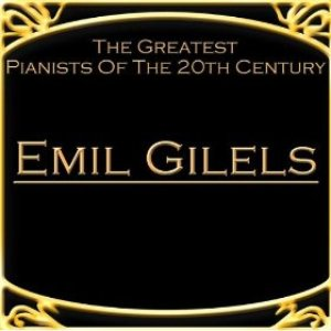 Image for 'The Greatest Pianists Of The 20th Century - Emil Gilels'