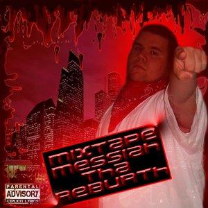 Image for 'Mixtape Messiah: Tha Reburth'