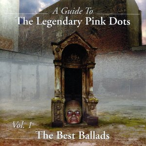 Image for 'A Guide to The Legendary Pink Dots, Volume 1: The Best Ballads'