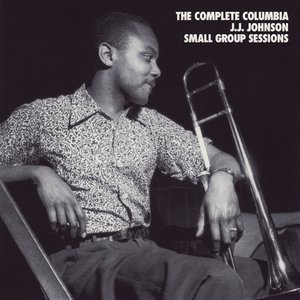 Image for 'The Complete Columbia J.J. Johnson Small Group Sessions'