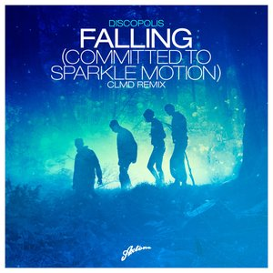 Image for 'Falling (Committed To Sparkle Motion) [CLMD Remix] - Single'