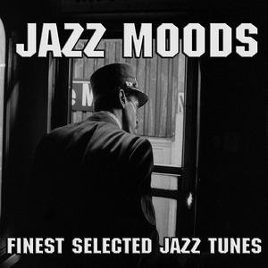 Image for 'Jazz Moods - Finest Selected Jazz Tunes'