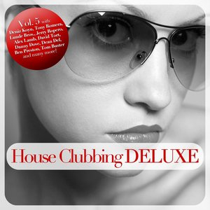 Image for 'House Clubbing DELUXE, Vol. 5'
