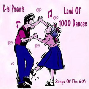 Image for 'K-tel Presents Land Of 1000 Dances - Songs Of The 60's'