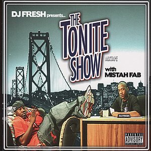 Image for 'The Tonite Show with Mistah Fab'