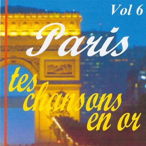 Image for 'Paris tes chansons en or volume 6'