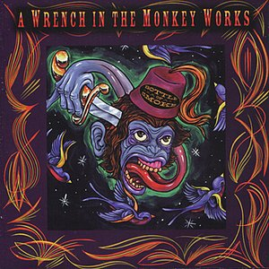 Image for 'A Wrench In The Monkey Works'