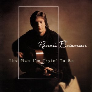 Image for 'The Man I'M Tryin' To Be'