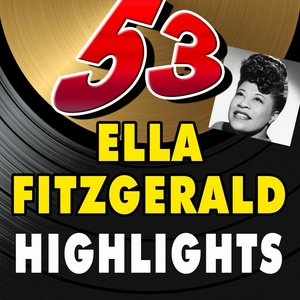 Image for '53 Ella Fitzgerald Highlights (First Highlights)'