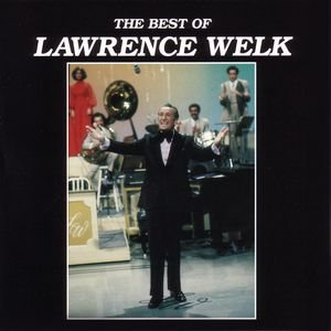 Image for 'The Best Of Lawrence Welk'