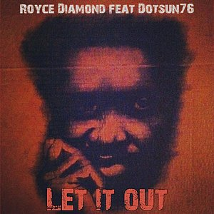 Image for 'Let It Out (feat. Dotsun76)'