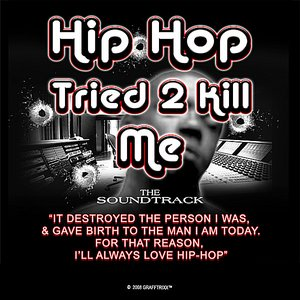 Image for 'Hip-Hop Tried 2 Kill Me'