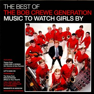 Image for 'The Best Of The Bob Crewe Generation: Music To Watch Girls By'