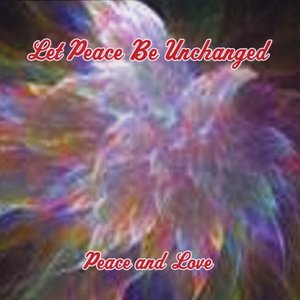 Image for 'Let Peace Be Unchanged( Peace and Love)'