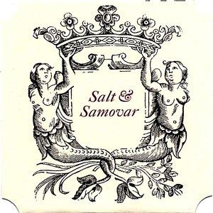 Image for 'Salt & Samovar'
