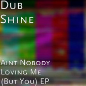 Image for 'Aint Nobody Loving Me (But You) EP'