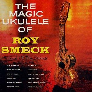 Image for 'The Magic Ukulele Of Roy Smeck'