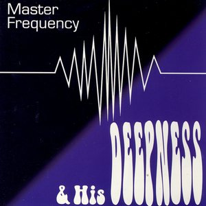 Image pour 'Master Frequency And His Deepness'