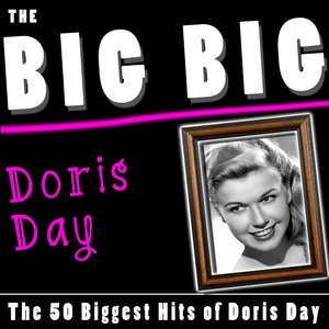 Image for 'The Big Big Doris Day (The 50 Biggest Hits of Doris Day)'