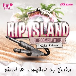 Image for 'Hip Island - The Compilation - Night Edition (Mixed & Compiled By Josha)'