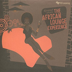 Image for 'Afronaut Presents: The African Lounge Experience'