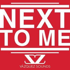 Immagine per 'Next To Me'
