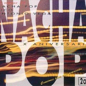 Image for 'Lo mejor de Nacha Pop - Rico - Antonio Vega. X Aniversario'