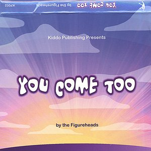 Image for 'You Come Too'