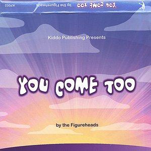 Bild für 'You Come Too'