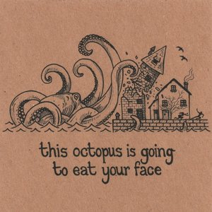 Image for 'This Octopus is Going to Eat Your Face'