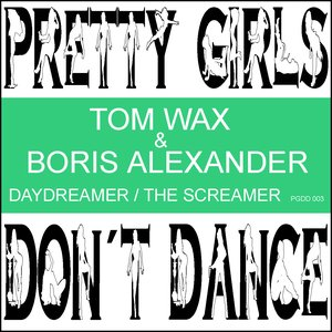 Image for 'Tom Wax & Boris Alexander - Daydreamer/The Screamer'