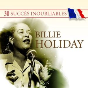 Image for '30 Succès inoubliables : Billie Holiday'