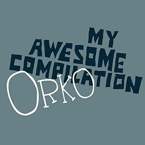 "Image for 'My Awesome Compilation/Orko: Tracks From Split 10""'"