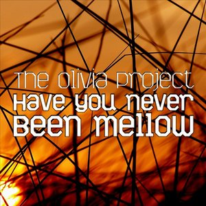 Image for 'Have You Never Been Mellow'