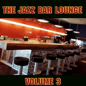 Image for 'The Jazz Bar Lounge Volume 3'