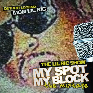 "Image for 'The Lil Ric Show ""My Spot, My Block"" Mixtape'"