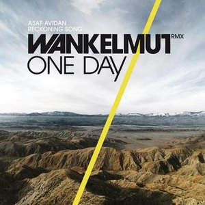 Image for 'One Day / Reckoning Song (Wankelmut RMX)'