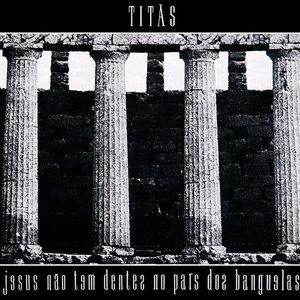 Image for 'Jesus Não Tem Dentes No País Dos Banguelas'